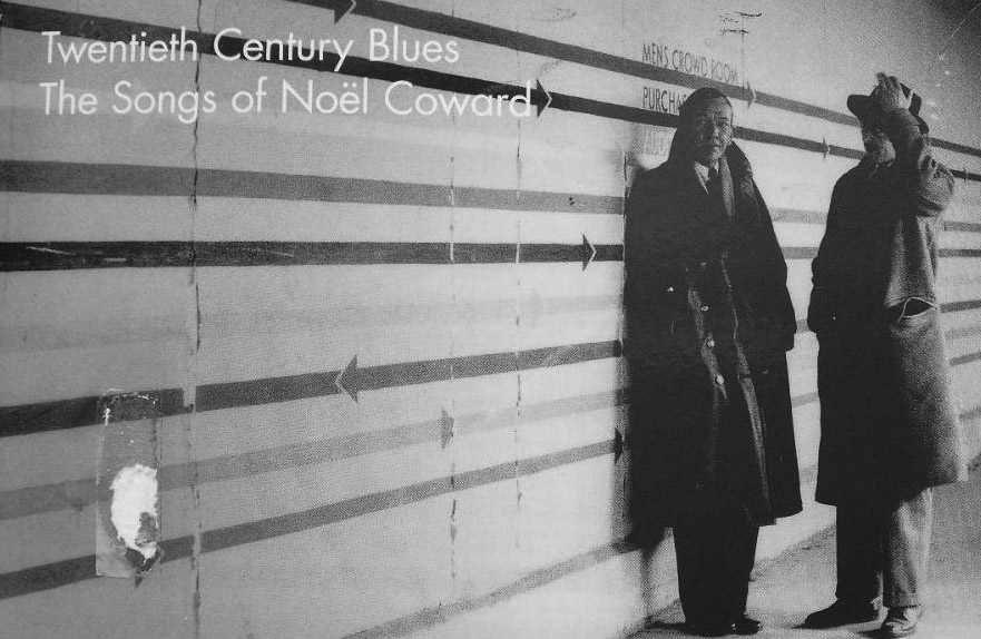 Twentieth Century Blues The Words And Music Of Noël Coward